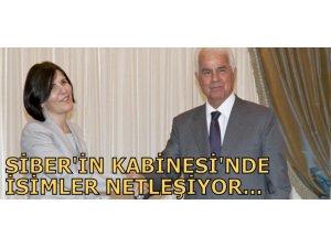 SİBER'İN KABİNESİ'NDE İSİMLER NETLEŞİYOR