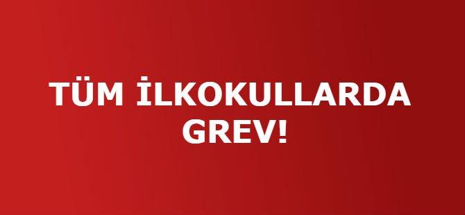 TÜM İLKOKULLARDA GREV!