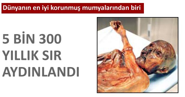 5 BİN 300 YILLIK SIR AYDINLANDI
