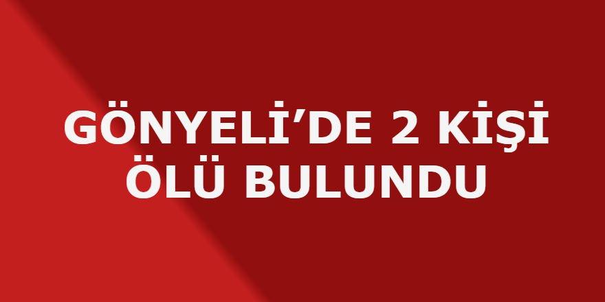 GÖNYELİ'DE 2 KİŞİ ÖLÜ BULUNDU