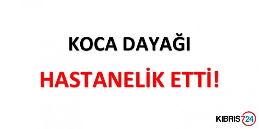 KOCA DAYAĞI HASTANELİK ETTİ!