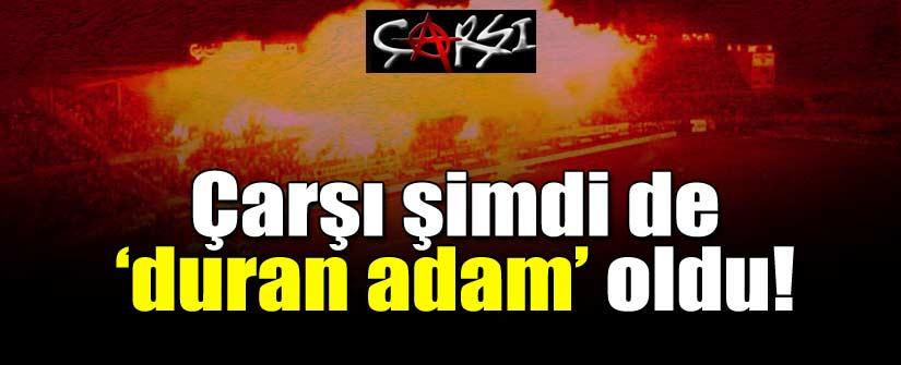 'DURAN ADAM' EYLEMLERİ DURMUYOR!