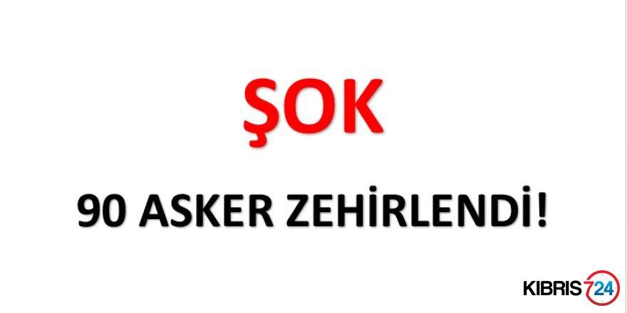 90 ASKER ZEHİRLENDİ!