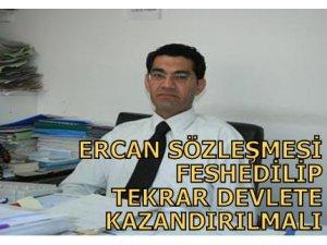 """MAMALI: """"ERCAN SÖZLEŞMESİ FESHEDİLİP TEKRAR DEVLETE KAZANDIRILMALI"""""""