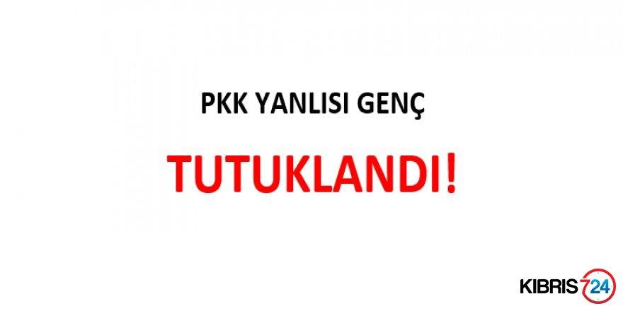 PKK YANLISI GENÇ TUTUKLANDI!
