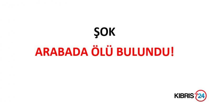 ŞOK ARABADA ÖLÜ BULUNDU!