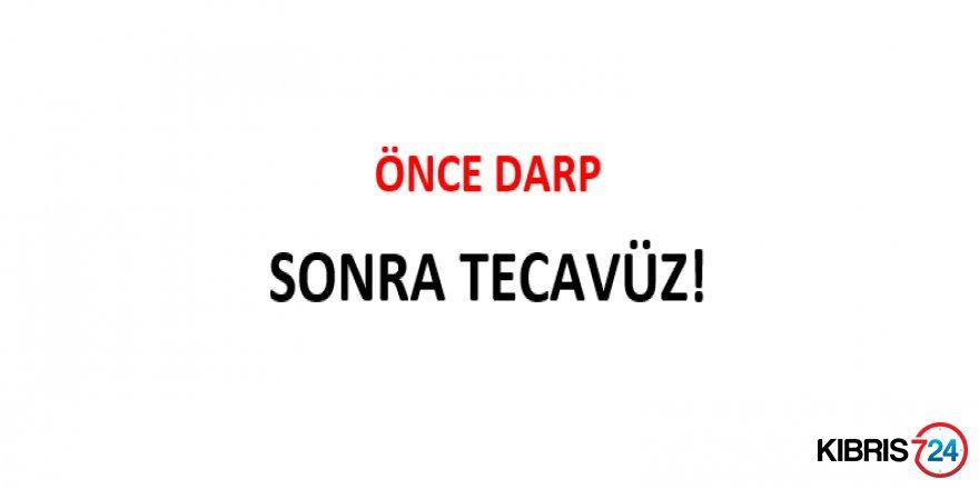 ÖNCE DARP SONRA TECAVÜZ!