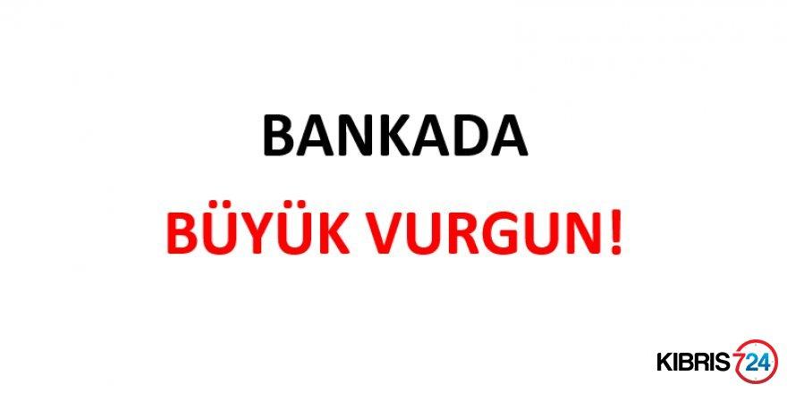 BANKADA BÜYÜK VURGUN!