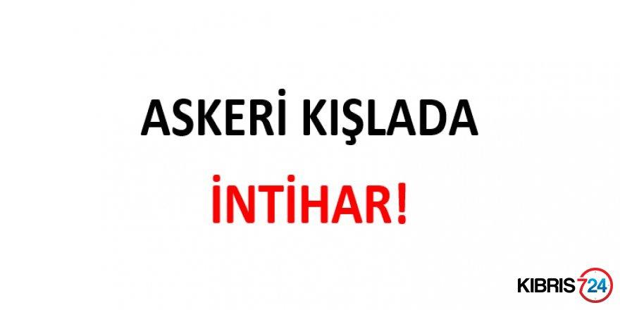 ASKERİ KIŞLADA İNTİHAR!