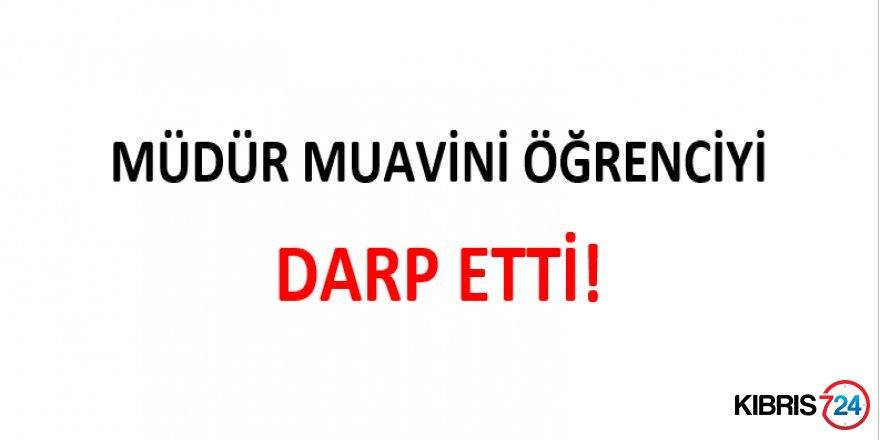 MÜDÜR MUAVİNİ ÖĞRENCİYİ DARP ETTİ!