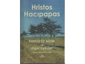 """HACIPAPAS'IN, """"DENGESİZ ADIM VE DİĞER ÖYKÜLER"""" ADLI KİTABI ÇIKTI"""