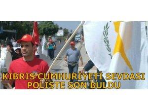 KIBRIS CUMHURİYETİ SEVDASI POLİSTE SON BULDU!