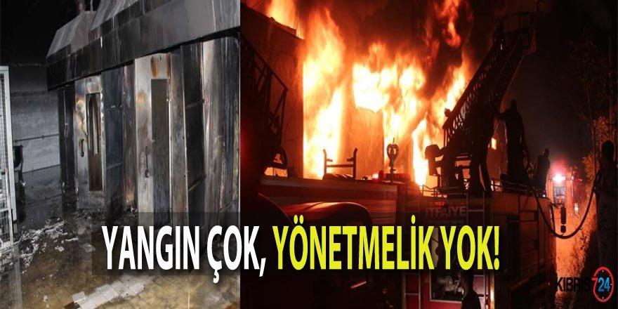 """""""YANGIN GÜVENLİĞİ YÖNETMENLİĞİ YOK"""""""