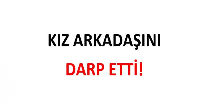 KIZ ARKADAŞINI DARP ETTİ!