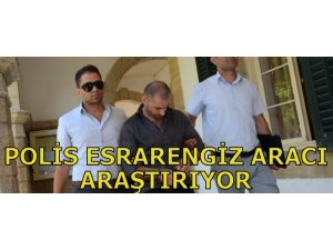 POLİS ESRARENGİZ ARACI ARAŞTIRIYOR