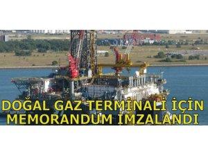 DOĞAL GAZ TERMİNALİ İÇİN MEMORANDUM İMZALANDI