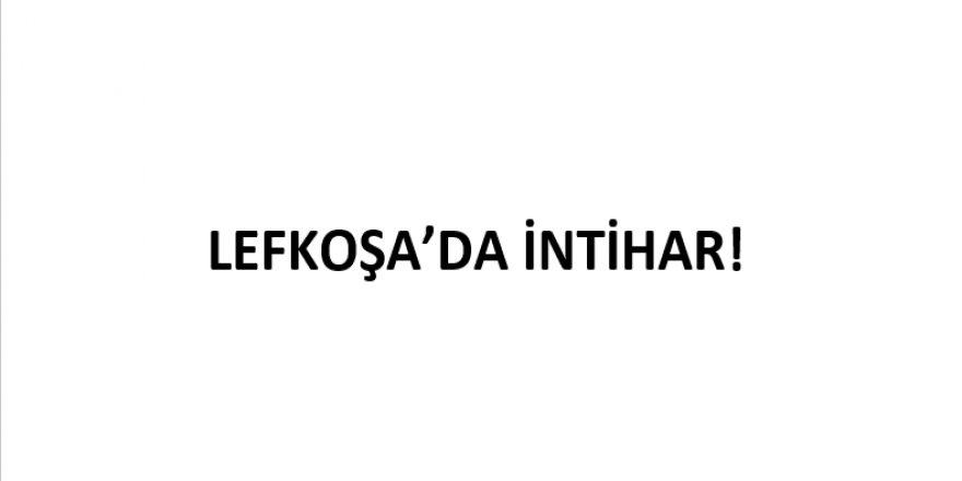 LEFKOŞA'DA İNTİHAR!