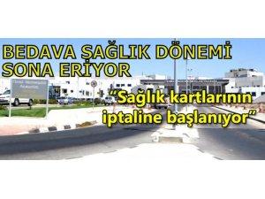 BEDAVA SAĞLIK DÖNEMİ SONA ERİYOR