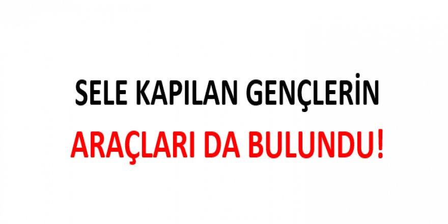 SELE KAPILAN GENÇLERİN ARAÇLARI DA BULUNDU!