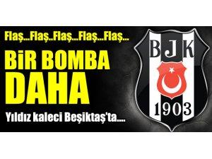 BİR BOMBA DAHA! YILDIZ KALECİ BEŞİKTAŞ'TA!