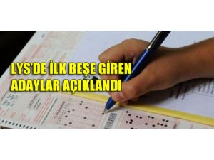 LYS'DE İLK BEŞE GİREN ADAYLAR AÇIKLANDI!