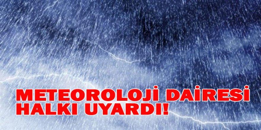 METEOROLOJİ DAİRESİ HALKI UYARDI!