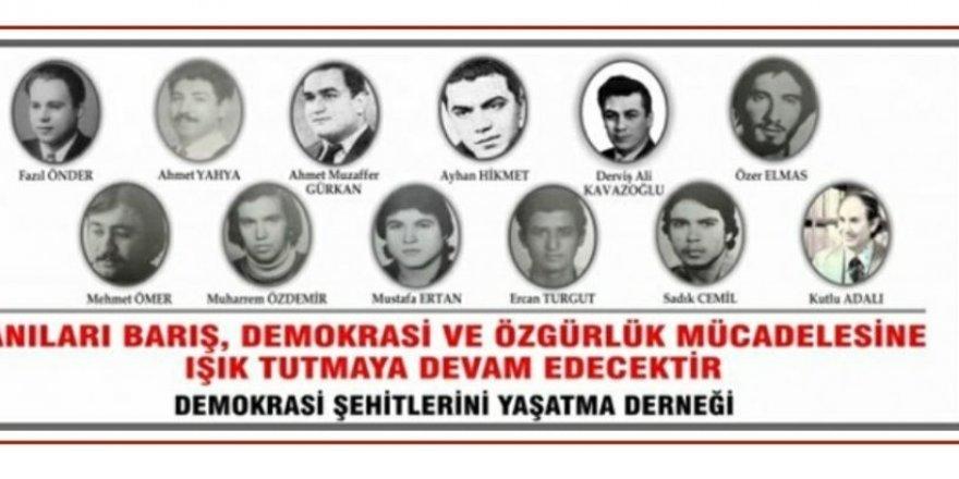 DEMOKRASİ ŞEHİTLERİ CUMARTESİ ANILIYOR