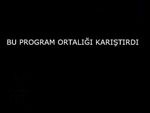 BU PROGRAM ORTALIĞI KARIŞTIRDI..