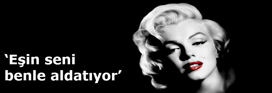 'EŞİN SENİ BENLE ALDATIYOR'
