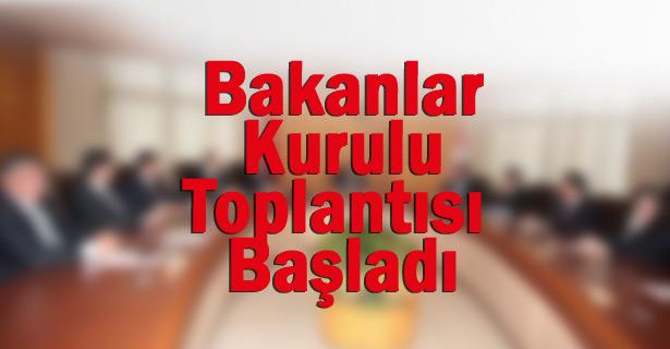 BAKANLAR KURULU TOPLANTISI