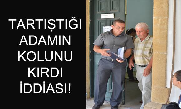 TARTIŞTIĞI ADAMIN KOLUNU KIRDI İDDİASI!