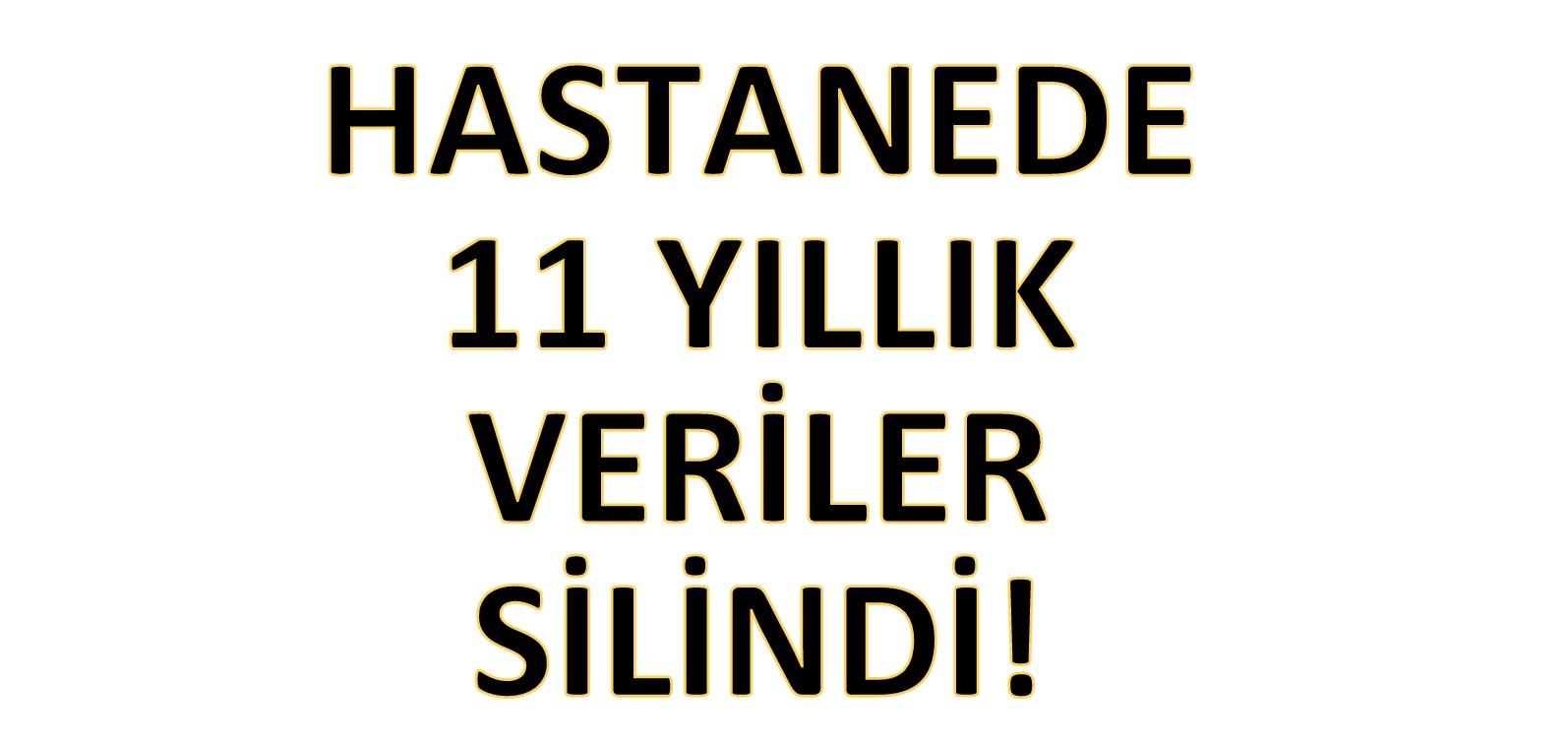 11 YILLIK VERİLER SİLİNDİ!