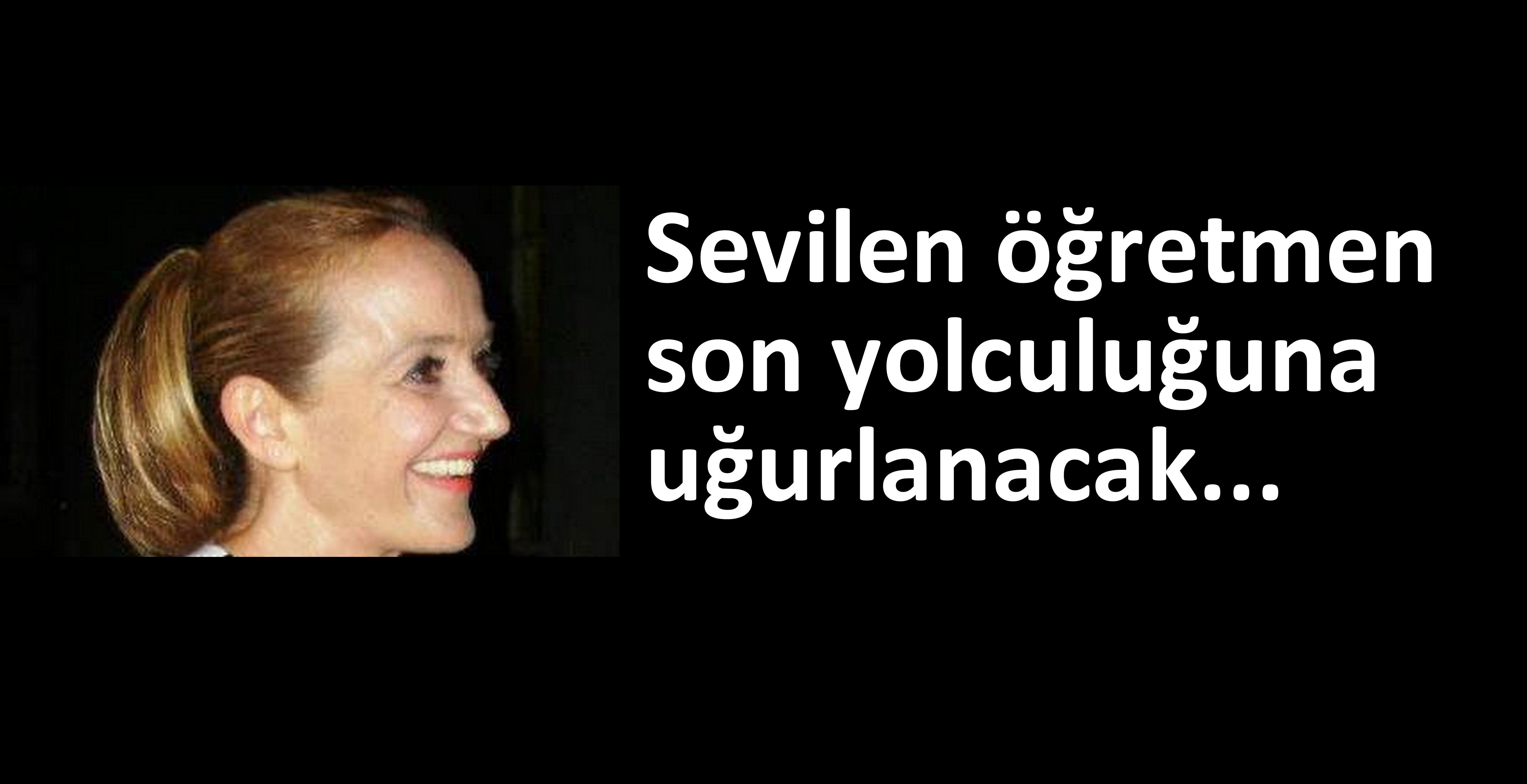SEVİLEN ÖĞRETMEN..