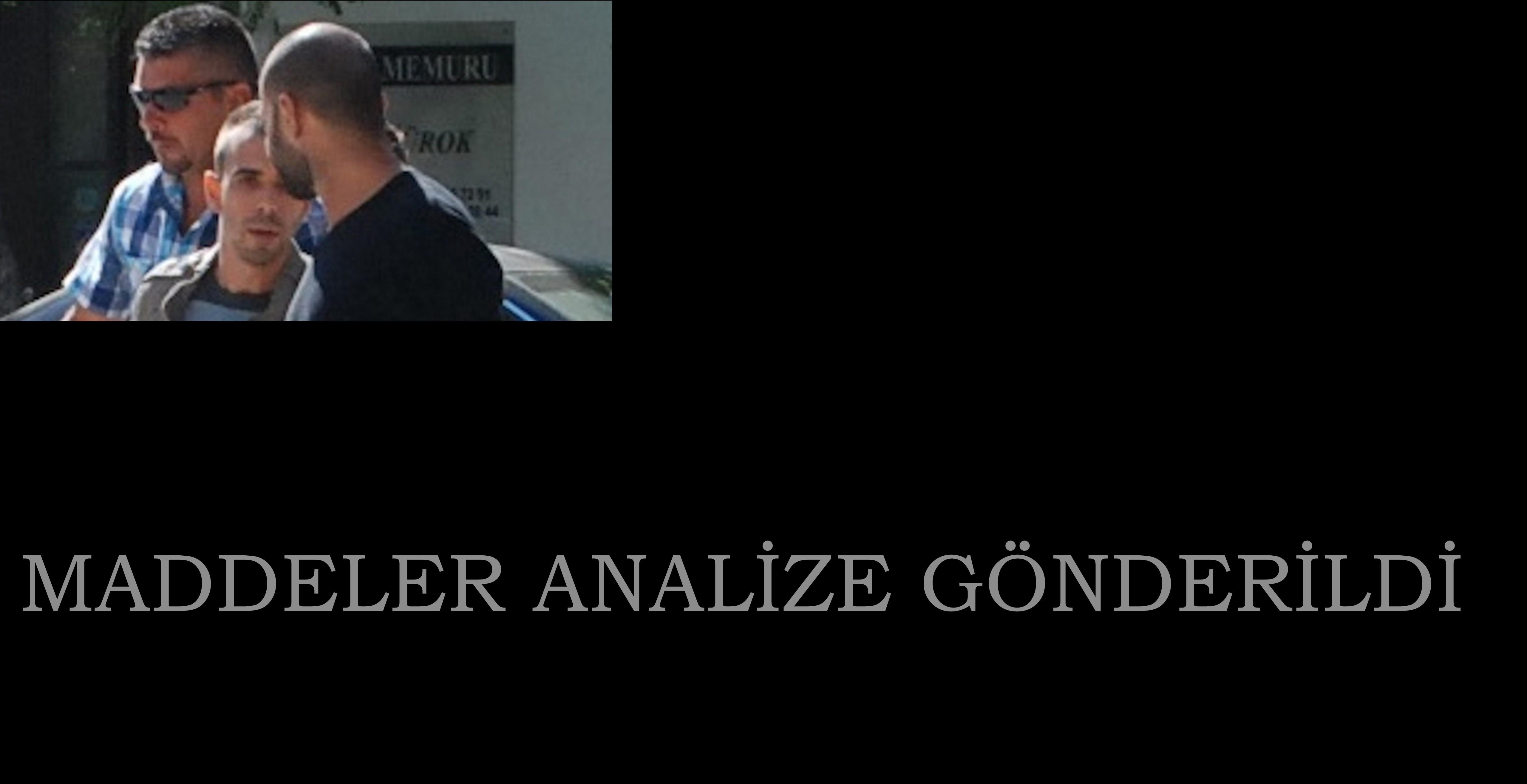 MADDELER ANALİZE GÖNDERİLDİ