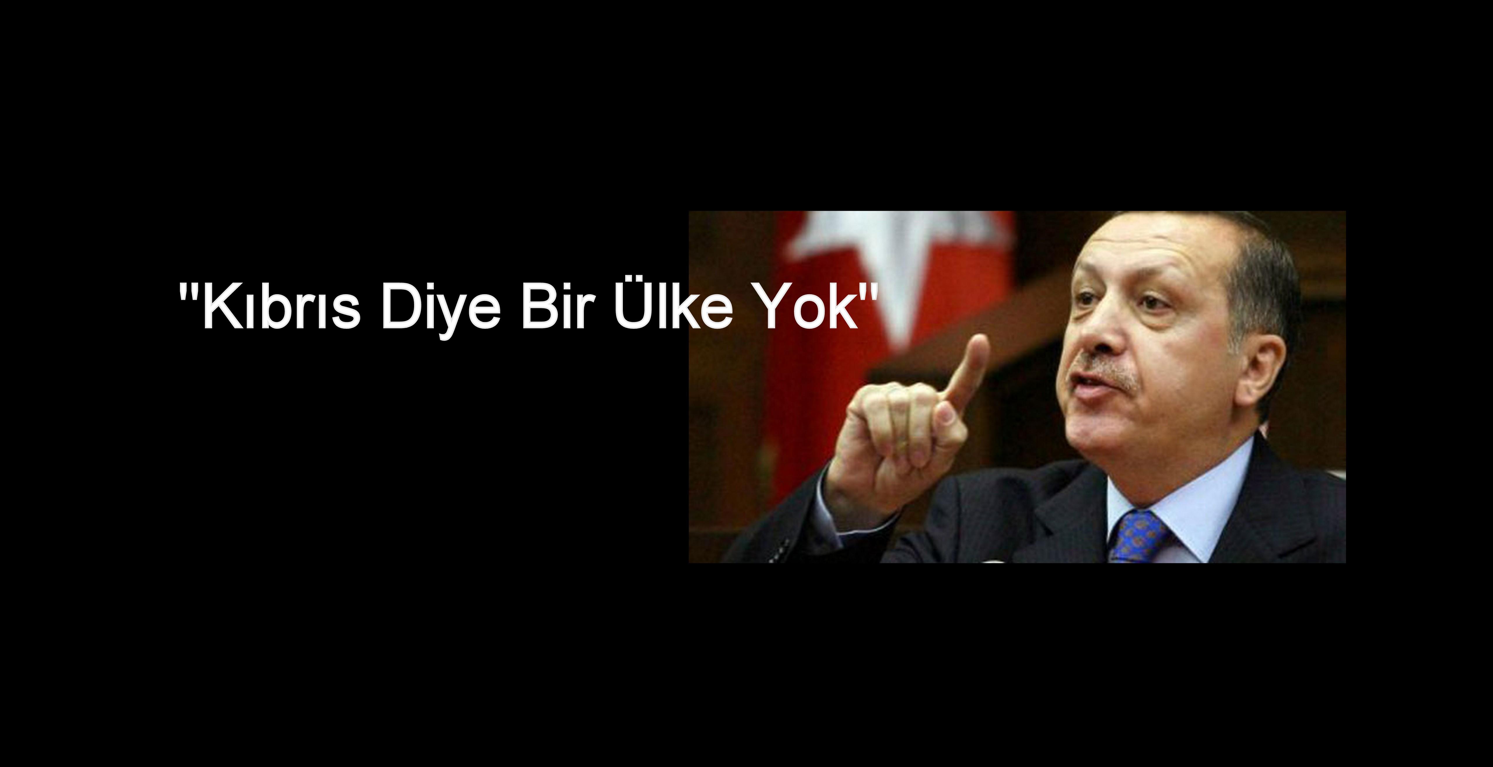 """""""KIBRIS DİYE BİR ÜLKE YOK"""" İFADESİ YORUMLANDI VE"""