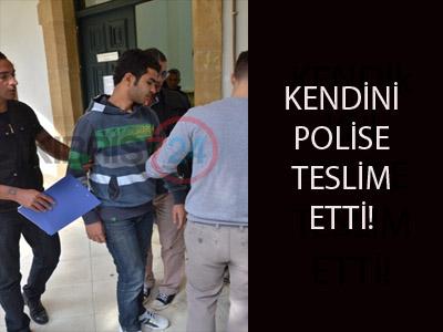 KENDİNİ POLİSE TESLİM ETTİ!