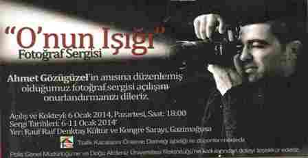 """""""O'NUN IŞIĞI"""" SERGİSİ"""