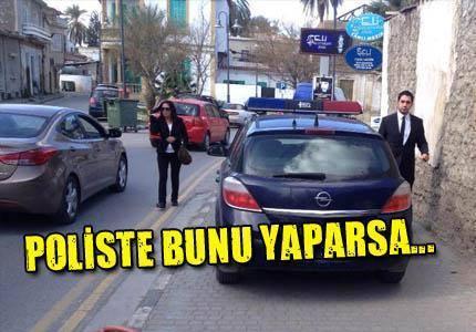 POLİS BİLE BUNU YAPARSA...