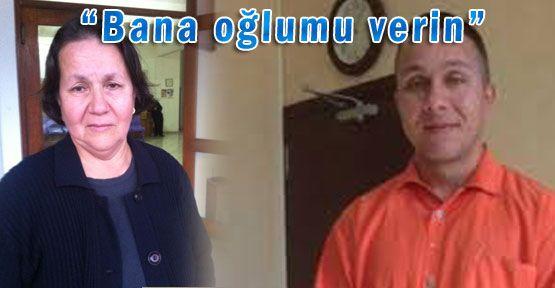 """""""BANA OĞLUMU VERİN"""""""