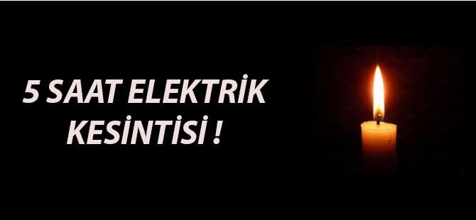 5 SAAT ELEKTRİK KESİNTİSİ !