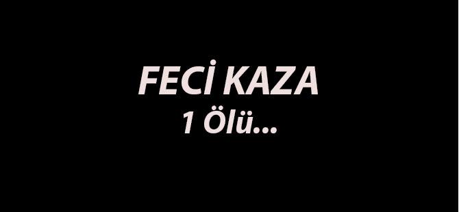 AĞIR TRAFİK KAZASI