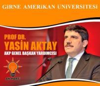 AKP GENEL BAŞKAN YARDIMCISI AKTAY, GAÜ'DE SÖYLEŞİYE KATILACAK