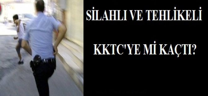 SİLAHLI VE OLDUKÇA TEHLİKELİ!