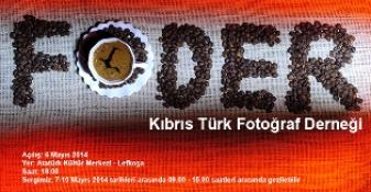 KIBRIS TÜRK FOTOĞRAF DERNEĞİ (FODER) 2014 SERGİSİ 6 MAYIS'TA...