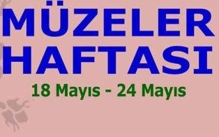 18-24 MAYIS MÜZELER HAFTASI
