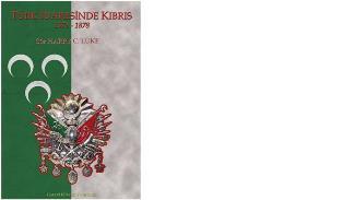 """""""TÜRK İDARESİNDE KIBRIS 1571-1878"""""""
