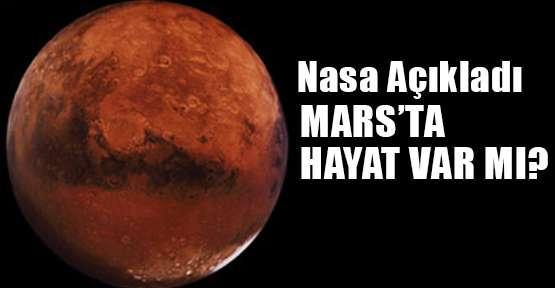 MARS'TA BİR ZAMANLAR YAŞAM VARMIŞ!