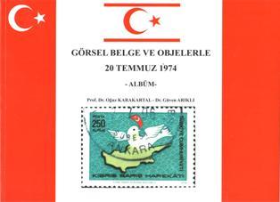 """""""GÖRSEL BELGE VE OBJELERLE 20 TEMMUZ 1974"""""""