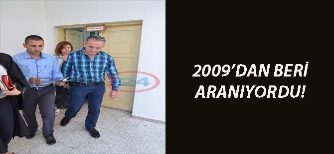 2009'DAN BERİ ARANIYORDU!