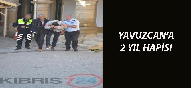 YAVUZCAN'A 2 YIL HAPİS!